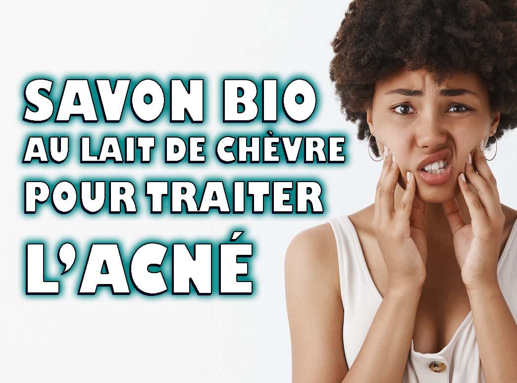 Utiliser le savon naturel et bio au lait de chèvre pour traiter l'acné